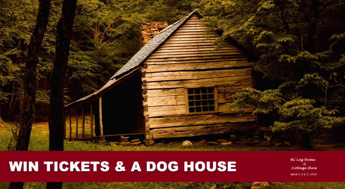 Win A Dog House from the BC Log Home & Cottage Show | 93 7 JR Country